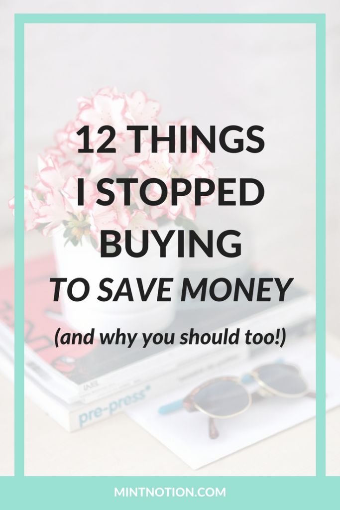 12 Things I Stopped Buying (and Why You Should Too)