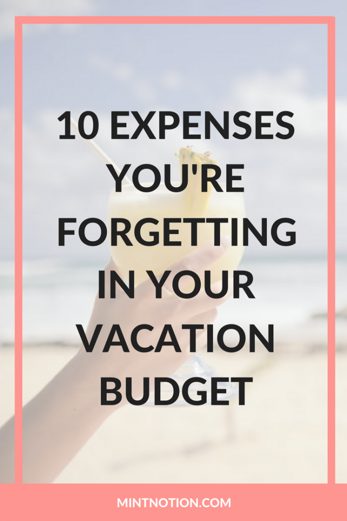 10 Travel Expenses You're Forgetting In Your Vacation Budget